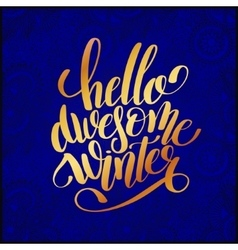 hello awesome winter gold handwritten lettering vector image