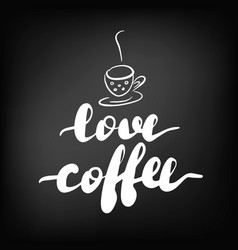 lettering inscription love coffee vector image