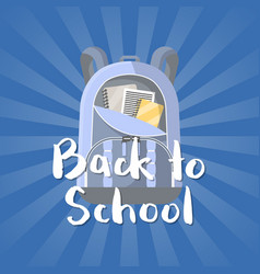 back to school poster with blue backpack vector image