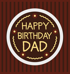 birthday cake for dad or father vector image