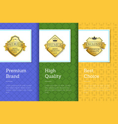 premium brand high quality best choice set posters vector image