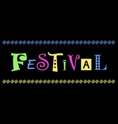 Lettering of festival on black background vector
