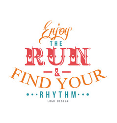 Enjoy the run find your rhythm logo design vector