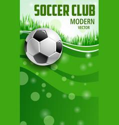 soccer poster green field grass and 3d ball vector image