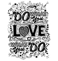 Do what you love love what you inspirational vector