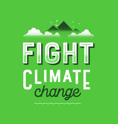 Fight climate change vintage green lettering sign vector