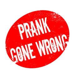 Prank gone wrong rubber stamp vector