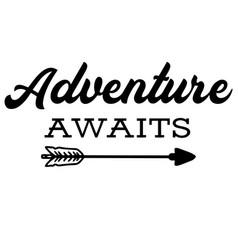 Adventure awaits inspirational quotes vector