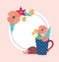 Hello spring hedgehog flowers in vase decoration vector