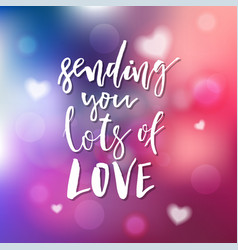 sending you lots of love - calligraphy for vector image