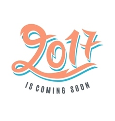 2017 is coming soon vector