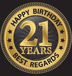 21 years happy birthday best regards gold label vector image