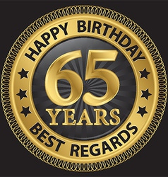 65 years happy birthday best regards gold label vector
