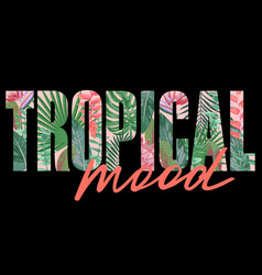 tropical mood t-shirt print with exotic plants vector image