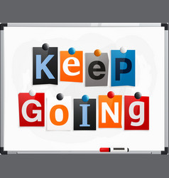 keep going made from newspaper letters vector image