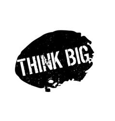 Think big rubber stamp vector