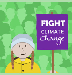 fight climate change greeting card girl protest vector image