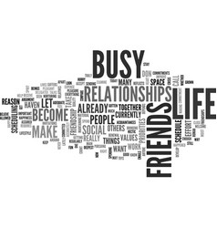 are you too busy for friendship text word cloud vector image