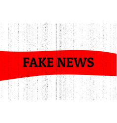 fake news concept red black and white vector image