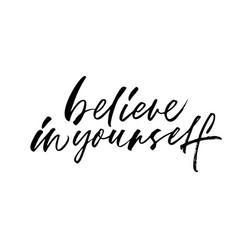 Believe in yourself ink pen calligraphy vector