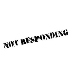 Not responding rubber stamp vector