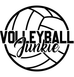 Volleyball junkie isolated on white background vector