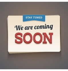 Coming soon message with stay tuned label vector image