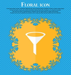Funnel icon sign Floral flat design on a blue vector