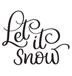 let it snow text on white background hand drawn vector image