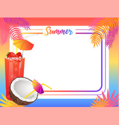 summer empty frame with coconut and sweet cocktail vector image