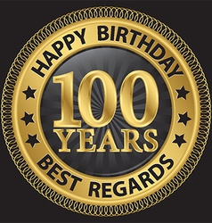 100 years happy birthday best regards gold label vector image