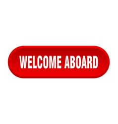 Welcome aboard button welcome aboard rounded red vector