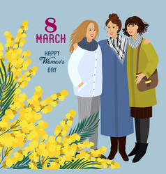 8 march three womens with flowers mimosa on a vector image