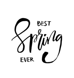 Best spring ever - hand drawn inspiration quote vector