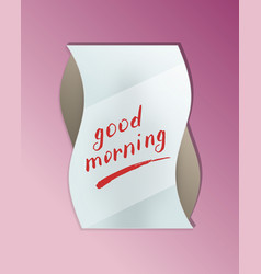 Good morning message on elegant misted mirror vector