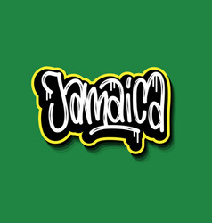 jamaica hand lettering graffiti tag style sticker vector image