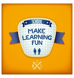 Make learning fun vector image