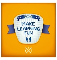 Make learning fun vector