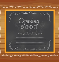 opening soon written on chalkboard vector image