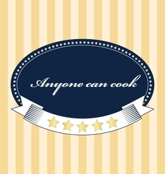 Vintage food card Anyone can cook vector image