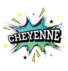 cheyenne comic text in pop art style vector image