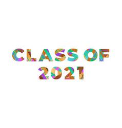 Class 2021 concept retro colorful word art vector