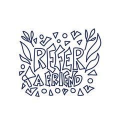 refer a friend stylized quote text vector image