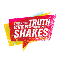 Speak truth even if your voice shakes vector