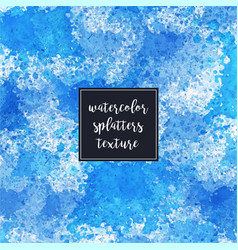 watercolor splatters blue artistic texture vector image