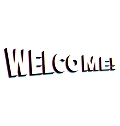 Welcome lettering with retro stereo effect vector image