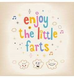 Enjoy The Little Farts card vector