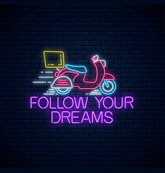 follow your dreams - glowing neon inscription vector image