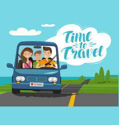 Time to travel concept happy family rides car on vector