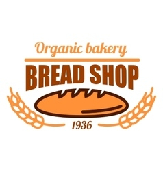 Vintage organic bakery shop icon with bread loaf vector